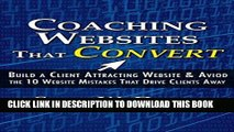 [Free Read] Coaching Websites That Convert: Build a Client Attracting Website   Avoid the 10
