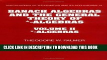 Read Now Banach Algebras and the General Theory of *-Algebras: Volume 2, *-Algebras (Encyclopedia