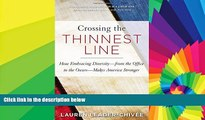 READ FULL  Crossing the Thinnest Line: How Embracing Diversity—from the Office to the