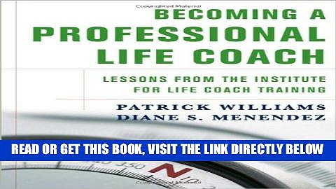 Ebook Becoming a Professional Life Coach: Lessons from the Institute of Life Coach Training Free