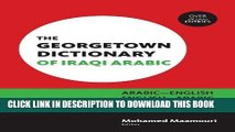 Read Now The Georgetown Dictionary of Iraqi Arabic: Arabic-English, English-Arabic (Arabic