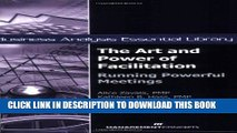 [New] Ebook The Art and Power of Facilitation: Running Powerful Meetings (Business Analysis