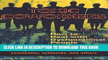 [New] Ebook Toxic Coworkers: How to Deal with Dysfunctional People on the Job Free Read