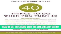 Ebook 40 Things to Do When You Turn 40: 40 Experts on the Subject of Turning 40 Free Read