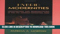Read Now Hybrid Modernities: Architecture and Representation at the 1931 Colonial Exposition,