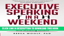 [New] Ebook Executive Speaking in a Weekend: Step by Step Templates for Commanding Respect and