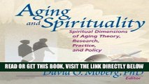 Ebook Aging and Spirituality: Spiritual Dimensions of Aging Theory, Research, Practice, and Policy
