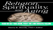 Best Seller Religion, Spirituality, and Aging: A Social Work Perspective (Journal of