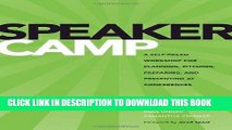 [New] Ebook Speaker Camp: A Self-paced Workshop for Planning, Pitching, Preparing, and Presenting