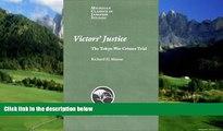 Big Deals  Victors  Justice: The Tokyo War Crimes Trial (Michigan Classics in Japanese Studies)