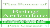 [New] Ebook The Power of Being Articulate: The Thoughtful Leader s Model for Wealth and Happiness