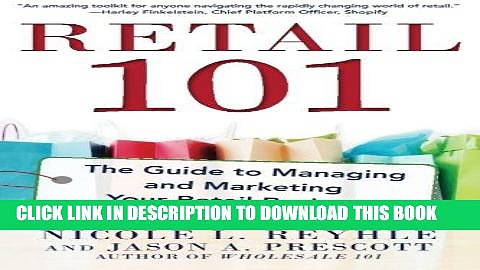 [New] Ebook Retail 101: The Guide to Managing and Marketing Your Retail Business Free Read