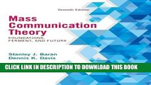 [New] Ebook Mass Communication Theory: Foundations, Ferment, and Future, 7th Edition Free Read
