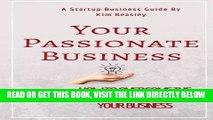 [New] Ebook Your Passionate Business Starter Kit: Your skill + Your passionate = Your passionate