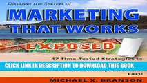 [Free Read] Discover the Secrets of Marketing That Works Exposed: 47 Time-tested Strategies To