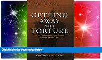 Must Have  Getting Away with Torture: Secret Government, War Crimes, and the Rule of Law  Premium