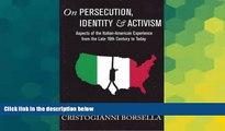 READ FULL  On Persecution, Identity   Activism: Aspects of the Italian-American Experience from