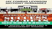 [New] Ebook Guerrilla Marketing Success Secrets: 52 Weeks of Marketing   Management Wisdom
