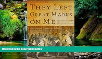 READ FULL  They Left Great Marks on Me: African American Testimonies of Racial Violence from