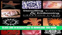 Read Now Stenciling   Embossing Greeting Cards: 18 Quick, Creative, Unique   Easy-To-Do Projects