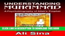 Read Now Understanding Muhammad: A Psychobiography of Allah s prophet Download Online