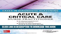 [PDF] ACUTE   CRITICAL CARE NURSE PRACTITIONER: CASES IN DIAGNOSTIC REASONING Popular Collection
