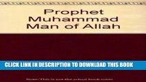 [PDF] FREE Prophet Muhammad Man of Allah [Download] Full Ebook