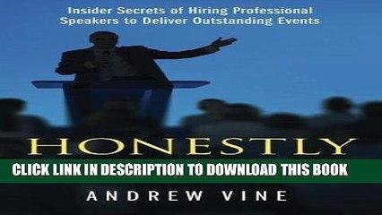 [New] Ebook Honestly Speaking: Insider Secrets of Hiring Professional Speakers to Deliver