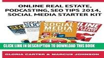 [PDF] Online Real Estate,Podcasting, SEO Tips 2014,Social  Media Starter Kit Popular Colection