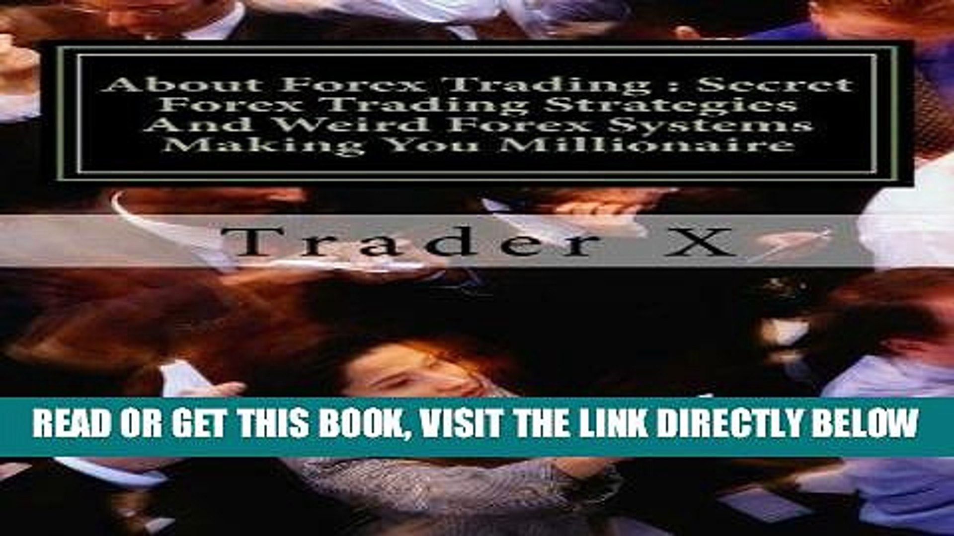 [New] Ebook About Forex Trading : Secret Forex Trading Strategies And Weird Forex Systems Making