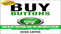 [New] PDF Buy Buttons: The Fast-Track Strategy to Make Extra Money and Start a Business in Your