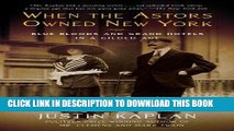 [PDF] When the Astors Owned New York: Blue Bloods and Grand Hotels in a Gilded Age Download Free