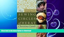 FAVORITE BOOK  The Sewing Circles of Herat: A Personal Voyage Through Afghanistan FULL ONLINE
