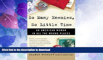 FAVORITE BOOK  So Many Enemies, So Little Time: An American Woman in All the Wrong Places  BOOK