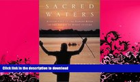 FAVORITE BOOK  Sacred Waters: A Pilgrimage up the Ganges River to the Source of Hindu Culture