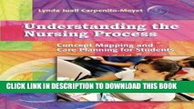 Read Now Understanding the Nursing Process: Concept Mapping and Care Planning for Students