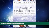 GET PDF  The Sewing Circles of Herat: My Afghan Years FULL ONLINE