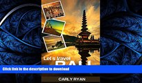 READ BOOK  Let s Travel Bali: The Ultimate Bali Tour and Travel Guide (bali travel, bali tour