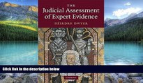 Books to Read  The Judicial Assessment of Expert Evidence  Full Ebooks Most Wanted