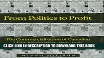 [PDF] From Politics to Profit: The Commercialization of Canadian Daily Newspapers, 1890-1920 Full