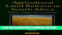 [PDF] Agricultural Land Reform in South Africa: Policies, Markets and Mechanisms Popular Online