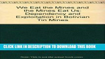 [PDF] We Eat the Mines and the Mines Eat Us: Dependency and Exploitation in Bolivian Tin Mines