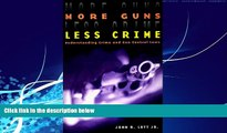 Big Deals  More Guns, Less Crime: Understanding Crime and Gun Control Laws (Studies in Law and