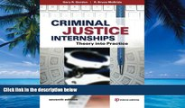 Big Deals  Criminal Justice Internships: Theory Into Practice  Full Ebooks Most Wanted