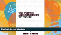Big Deals  Swat Operations and Critical Incidents: Why People Die  Full Ebooks Most Wanted