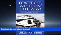 READ  Foxtrot, We re on the Way! ... San Antonio, Texas, Police Department Helicopter Stories, a
