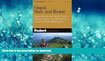 READ BOOK  Fodor s Nepal, Tibet, and Bhutan, 1st Edition: Expert Advice and Smart Choices: Where
