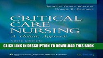 Read Now Critical Care Nursing: A Holistic Approach (Critical Care Nursing: A Holistic Approach