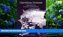 Books to Read  Carolina Crimes:: Case Files of a Forensic Photographer (True Crime)  Best Seller