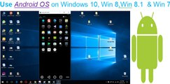 Install Android OS on Windows 10, Win 8 , Win 8.1 & Win 7